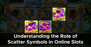 Scatter Symbols and Online Slot Bonus Features